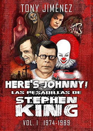 Here¿s Johnny! Las pesadillas de Stephen King