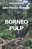 Borneo Pulp: The Destruction of the Forest