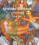 echange, troc Jacques Lacarrière - Aristide Caillaud l'enchanteur, 1902-1990