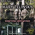 Something Very Wicked: New Orleans Legacy, Book 1 Audiobook by Mary Zelinsky Narrated by Janean Jorgensen