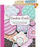 Cookie Craft: Baking & Decorating Techniques for Fun & Festive Occasions