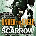 Under the Eagle (       UNABRIDGED) by Simon Scarrow Narrated by David Thorpe