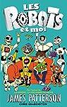 Les robots et moi, tome 1 par Patterson