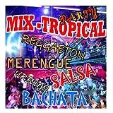 Party Mix Tropical: Salsa-Reggaeton-Urbano-Bachata & Merengue
