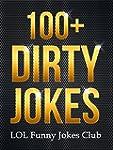 100+ Dirty Jokes!: Funny Jokes, Puns,...