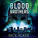 Blood Brothers Audiobook by Rick Acker Narrated by Christopher Lane