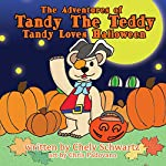 Tandy Loves Halloween: The Adventures of Tandy the Teddy, Volume 4 | Chely Schwartz