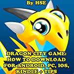 Dragon City Game: How to Download for Android, PC, IOS, Kindle + Tips |  HSE