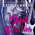 Blind Attraction: Reckless Beat, Book 1 Audiobook by Eden Summers Narrated by Tracy Marks, D.C. Cole