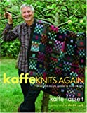 Kaffe Knits Again: 24 Original Designs Updated for Today's Knitters (0307395383) by Kaffe Fassett