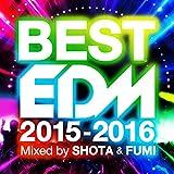 BEST EDM -2015-2016- mixed by SHOTA & FUMI ランキングお取り寄せ