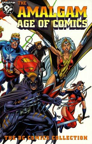 The Amalgam Age of Comics (The DC Comics Collection) PDF
