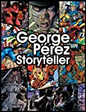George Perez: Storyteller (1933305150) by Chris Lawrence