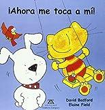 Ahora Me Toca a Mi ? (Spanish Edition)
