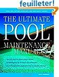 The Ultimate Pool Maintenance Manual:...