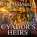 Cyador's Heirs: Saga of Recluce, Book 17 (       UNABRIDGED) by L. E. Modesitt Jr. Narrated by Kirby Heyborne