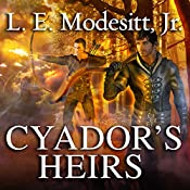 Cyador's Heirs: Saga of Recluce, Book 17 | L. E. Modesitt Jr.