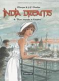 India Dreams, Tome 6 : D'un monde à l'autre