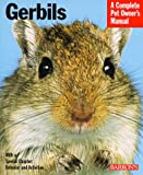 Gerbils (Complete Pet Owner's Manual) E. Kotter