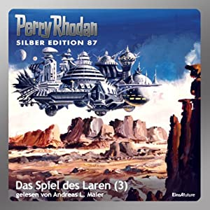 Das Spiel des Laren - Teil 3 (Perry Rhodan Silber Edition 87) Hörbuch