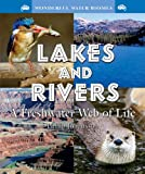Lakes and Rivers: A Freshwater Web of Life (Wonderful Water Biomes)