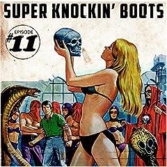 Super Knockin' boots Episode 11 [Explicit]