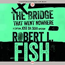 The Bridge That Went Nowhere (       UNABRIDGED) by Robert L. Fish Narrated by Joel Richards