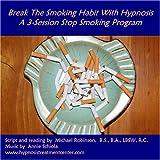Break the Smoking Habit with Hypnosis: A 3-Session Stop Smoking Program