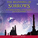 The Beginning of Sorrows: Enmeshed by Evil...How Long Before America Is No More? Audiobook by Gilbert Morris Narrated by Paul Hecht