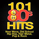 101 '80s Hits - New Wave, Old School Hip Hop, Hair Metal, Pop & Rock (covers in the style of the original artists)