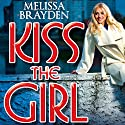 Kiss the Girl Audiobook by Melissa Brayden Narrated by Felicity Munroe