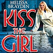 Kiss the Girl | [Melissa Brayden]