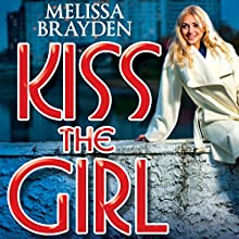 Kiss the Girl (       UNABRIDGED) by Melissa Brayden Narrated by Felicity Munroe