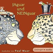 Jaguar und Neinguar: Gedichte von Paul Maar Hörbuch von Paul Maar Gesprochen von: Andreas Fröhlich, Santiago Ziesmer, Laura Maire
