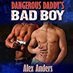 Dangerous Daddy's Bad Boy | Alex Anders