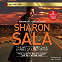 The Way to Yesterday & Shades of a Desperado Audiobook by Sharon Sala Narrated by Nina Alvamar