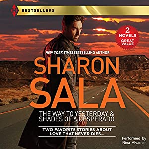 The Way to Yesterday & Shades of a Desperado Audiobook