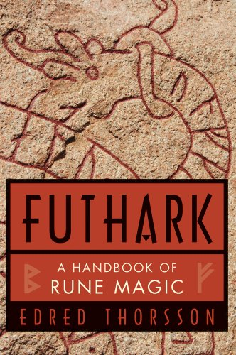 Futhark: A Handbook of Rune Magic, by Edred Thorsson