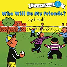 Who Will Be My Friends? (       UNABRIDGED) by Syd Hoff Narrated by Dan Bittner