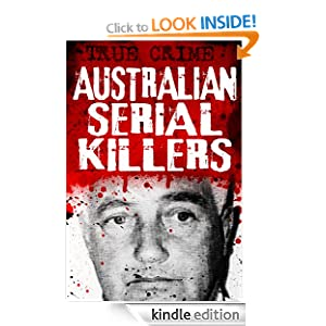 Australian Serial Killers - The rage for revenge (True Crime) Gordon Kerr
