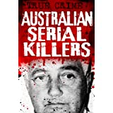 Australian Serial Killers - The rage for revenge (True Crime)