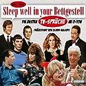 Sleep well in your Bettgestell: Die besten TV-Sprüche im O-Ton Hörspiel von Eric Pfeil Gesprochen von: Oliver Kalkofe