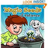 "Children's books : ""Magic Seeds Of Patience"",( Illustrated Book for ages 3-8. Teaches your kids the value of patience) (Beginner readers) (Bedtime story) (Social skills for kids collection)"