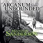 Arcanum Unbounded: The Cosmere Collection Hörbuch von Brandon Sanderson Gesprochen von: Michael Kramer, Kate Reading