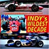 INDY's Wildest Decade
