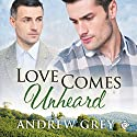 Love Comes Unheard (       UNABRIDGED) by Andrew Grey Narrated by Max Lehnen