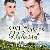 Love Comes Unheard | Andrew Grey