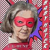 Baby Hater | [C.V. Hunt]