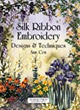 Silk Ribbon Embroidery: Designs and Techniques