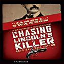 Chasing Lincoln's Killer (       UNABRIDGED) by James L. Swanson Narrated by Will Patton
